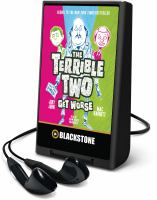 Cover image for The terrible two get worse. bk. 2 [Playaway] : Terrible two series