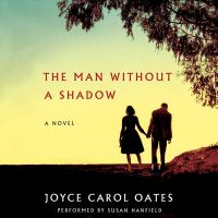 Cover image for The man without a shadow [sound recording CD] : a novel