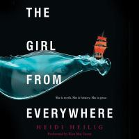 Cover image for The girl from everywhere. bk. 1 [sound recording CD]