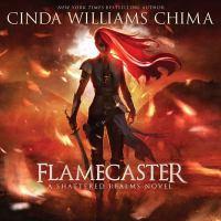 Imagen de portada para Flamecaster. bk. 1 [sound recording CD] : Shattered realms series