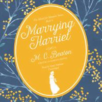 Cover image for Marrying Harriet. bk. 6 [sound recording CD] : School for manners series