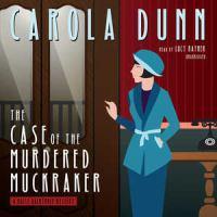 Imagen de portada para The case of the murdered muckraker. bk. 10 [sound recording CD] : Daisy Dalrymple series