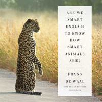 Cover image for Are we smart enough to know how smart animals are? [sound recording CD]