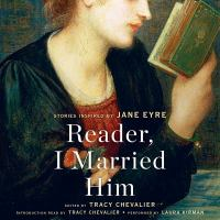 Imagen de portada para Reader, I married him [sound recording CD] : stories inspired by Jane Eyre