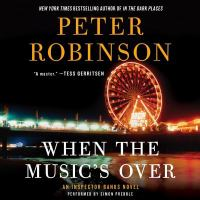 Cover image for When the music's over. bk. 23 [sound recording CD] : Inspector Banks series