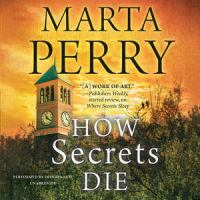 Cover image for How secrets die. bk. 3 [sound recording CD] : House of secrets series