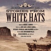 Cover image for Stories from white hats : epic western tales of legendary heroes [sound recordings CD]