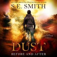 Cover image for Dust : Before and after. bk. 1 [sound recording CD] : Dust series