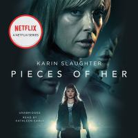 Cover image for Pieces of her [sound recording CD] : a novel