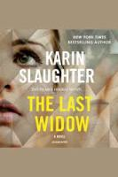 Cover image for The last widow Will Trent Series, Book 9.