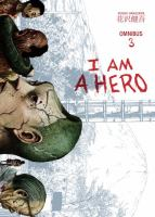 Cover image for I am a hero. Omnibus 3 [graphic novel]