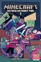Imagen de portada para Minecraft. Vol. 1 [graphic novel] : wither without you