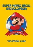 Cover image for Super Mario Bros. encyclopedia : the official guide to the first 30 years, 1985-2015