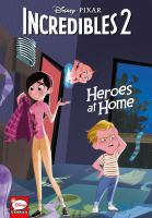 Cover image for Disney Pixar Incredibles 2 [graphic novel] : heroes at home
