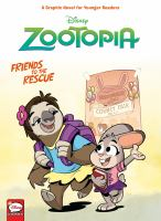 Cover image for Friends to the rescue [graphic novel] : Disney Zootopia series