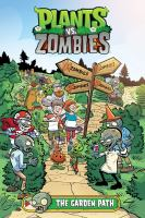 Cover image for Plants vs. zombies. bk. 16 [graphic novel] : The garden path : Plants vs. zombies series