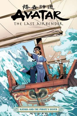 Cover image for Avatar, the last airbender [graphic novel] : Katara and the pirate's silver