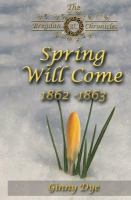 Cover image for Spring will come, 1862-1863. bk. 3 : Bregdan chronicles