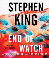 Cover image for End of watch. bk. 3 [sound recording CD] : a novel : Bill Hodges trilogy