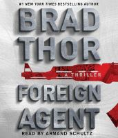 Cover image for Foreign agent. bk. 15 a thriller : Scot Harvath series