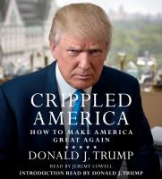 Cover image for Crippled America [sound recording CD] : how to make America great again