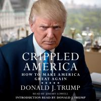 Cover image for Crippled america How to Make America Great Again.