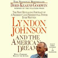 Cover image for Lyndon johnson and the american dream The Most Revealing Portrait of a President and Presidential Power Ever Written.