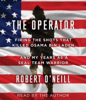 Imagen de portada para The operator [sound recording CD] : firing the shots that killed Osama bin Laden and my years as a SEAL Team warrior