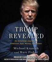 Imagen de portada para Trump revealed [sound recording CD] : an American journey of ambition, ego, money, and power