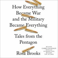 Cover image for How everything became war and the military became everything Tales from the Pentagon.