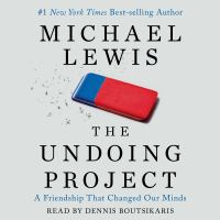 Cover image for The undoing project A Friendship That Changed Our Minds.