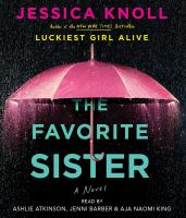 Cover image for The favorite sister [sound recording CD] : a novel