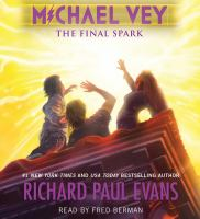Cover image for The final spark. bk. 7 [sound recording CD] : Michael Vey series