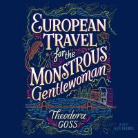 Cover image for European travel for the monstrous gentlewoman. bk. 2 [sound recording CD] : Extraordinary adventures of the Athena Club series