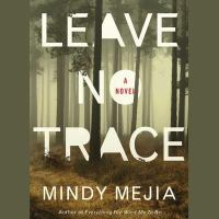 Cover image for Leave no trace [sound recording CD] : a novel