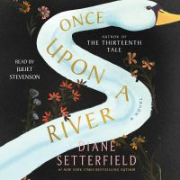 Cover image for Once upon a river A Novel.