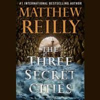 Cover image for The three secret cities. bk. 5 [sound recording CD] : Jack West Jr. series