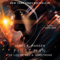 Cover image for First man The Life of Neil A. Armstrong.