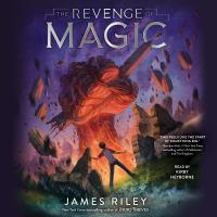 Cover image for The revenge of magic The Revenge of Magic Series, Book 1.