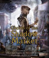 Cover image for Ghosts of the shadow market [sound recording CD]