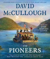 Cover image for The pioneers [sound recording CD] : the heroic story of the settlers who brought the American ideal west