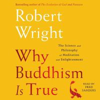 Cover image for Why Buddhism is true [sound recording CD] : the science and philosophy of meditation and enlightenment
