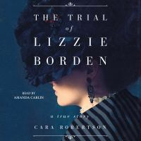 Cover image for The trial of lizzie borden