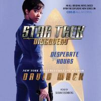 Cover image for Desperate hours. bk. 1 [sound recording CD] : Star Trek: Discovery series