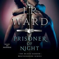 Cover image for Prisoner of night. bk. 16.5 [sound recording CD] : Black Dagger Brotherhood series