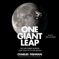 Cover image for One giant leap The Impossible Mission That Flew Us to the Moon.