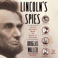 Cover image for Lincoln's spies [sound recording CD] : their secret war to save a nation