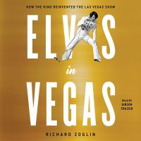 Imagen de portada para Elvis in Vegas [sound recording CD] : how the king reinvented the Las Vegas show