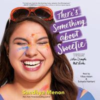 Cover image for There's something about Sweetie. bk. 2 [sound recording CD] : When Dimple met Rishi series