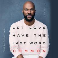 Imagen de portada para Let love have the last word [sound recording CD] : a memoir